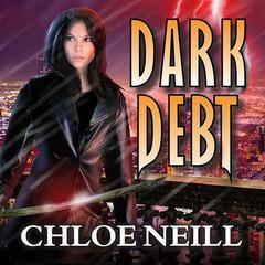 Dark Debt Audiobook, by Chloe Neill