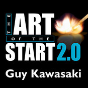 The Art of the Start 2.0: The Time-Tested, Battle-Hardened Guide for Anyone Starting Anything Audiobook, by Guy Kawasaki
