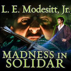 Madness in Solidar Audiobook, by L. E. Modesitt