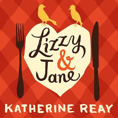 Lizzy & Jane Audiobook, by Katherine Reay