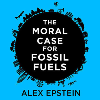 The Moral Case for Fossil Fuels Audiobook, by Alex Epstein
