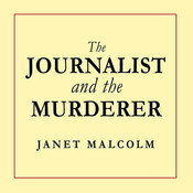 The Journalist and the Murderer Audiobook, by Janet Malcolm