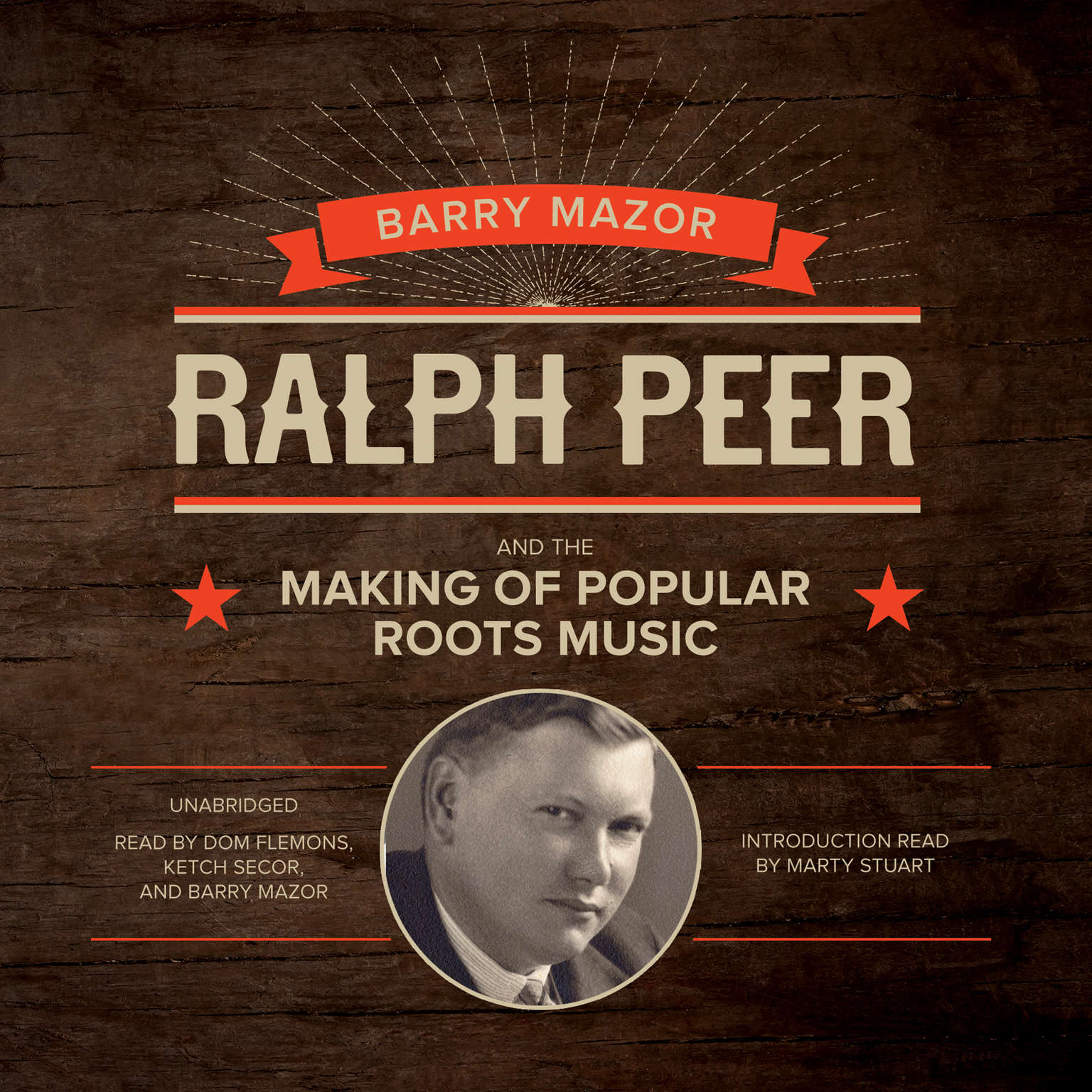 Printable Ralph Peer and the Making of Popular Roots Music Audiobook Cover Art