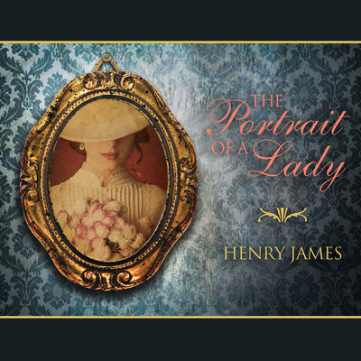The Portrait of a Lady Audiobook, by