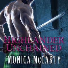 Highlander Unchained: A Novel Audiobook, by Monica McCarty
