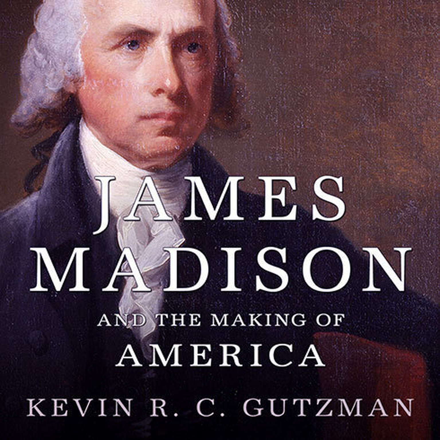 Printable James Madison and the Making of America Audiobook Cover Art