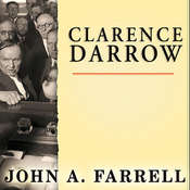 Clarence Darrow: Attorney for the Damned, by John A. Farrell