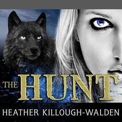 The Hunt Audiobook, by Heather Killough-Walden