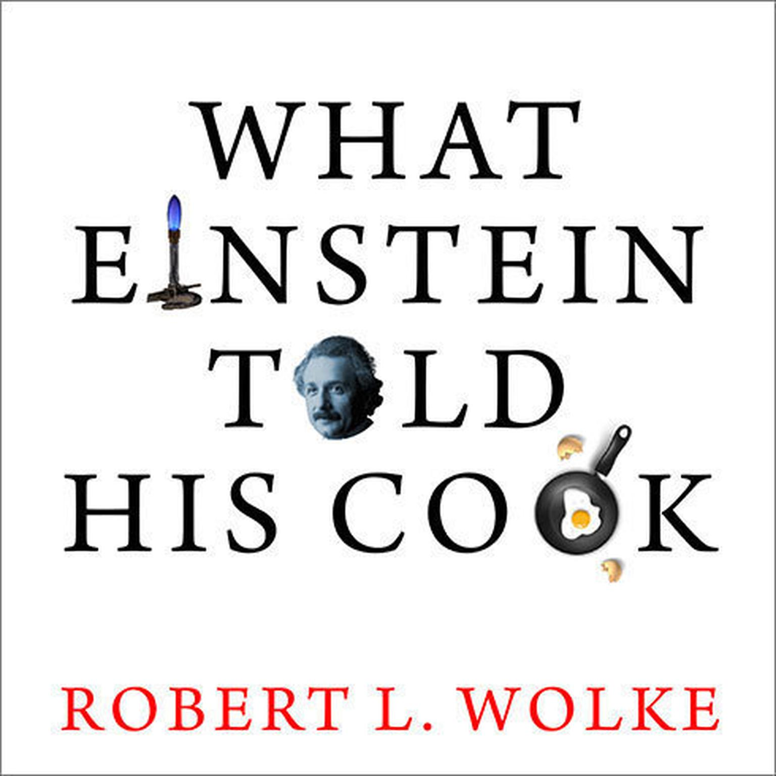 Printable What Einstein Told His Cook: Kitchen Science Explained Audiobook Cover Art
