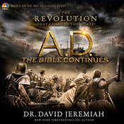 AD: The Bible Continues: The Revolution That Changed the World, by David Jeremiah