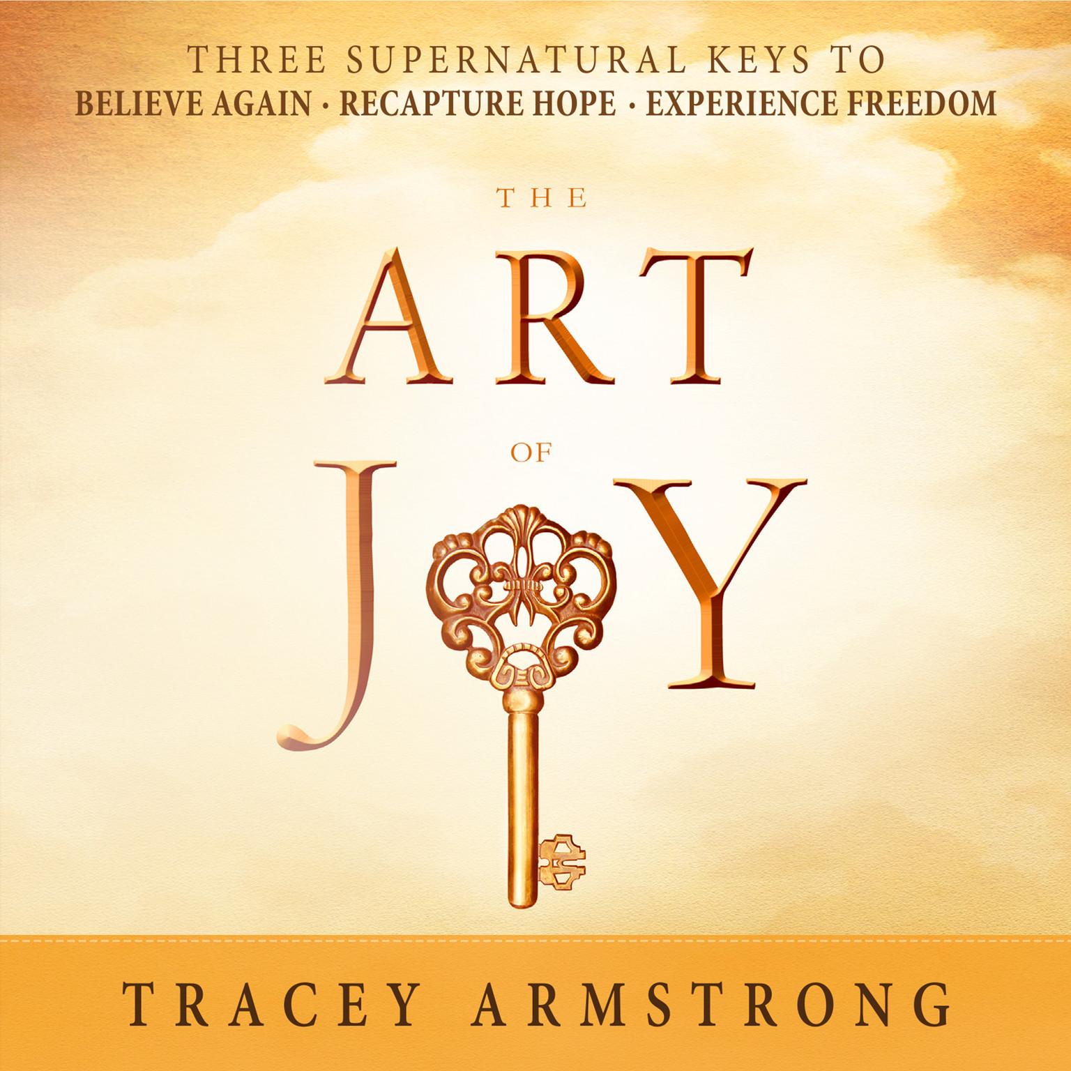 Printable The Art of Joy: Three Supernatural Keys to Believe Again, Recapture Hope, Experience Freedom Audiobook Cover Art