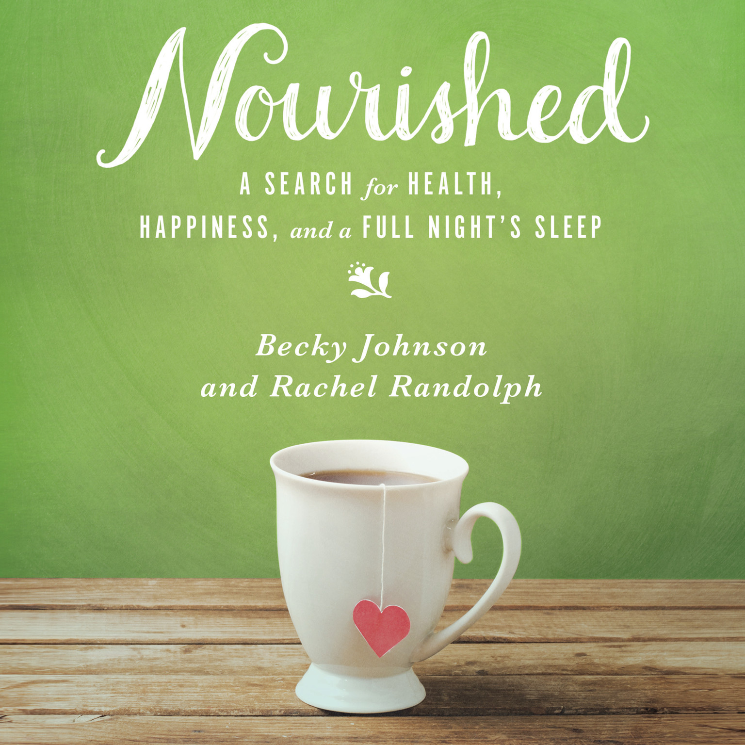Printable Nourished: A Search for Health, Happiness, and a Full Night's Sleep Audiobook Cover Art