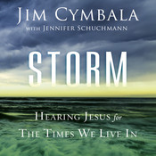 Storm: Hearing Jesus for the Times We Live In, by Jim Cymbala