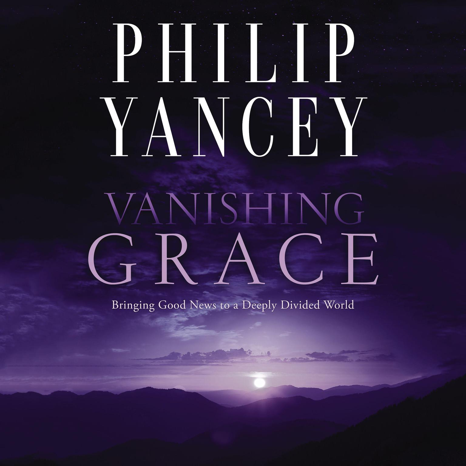 Printable Vanishing Grace: What Ever Happened to the Good News? Audiobook Cover Art