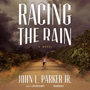 Racing the Rain: A Novel Audiobook, by John L. Parker