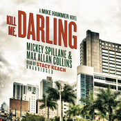 Kill Me, Darling: A Mike Hammer Novel Audiobook, by Mickey Spillane