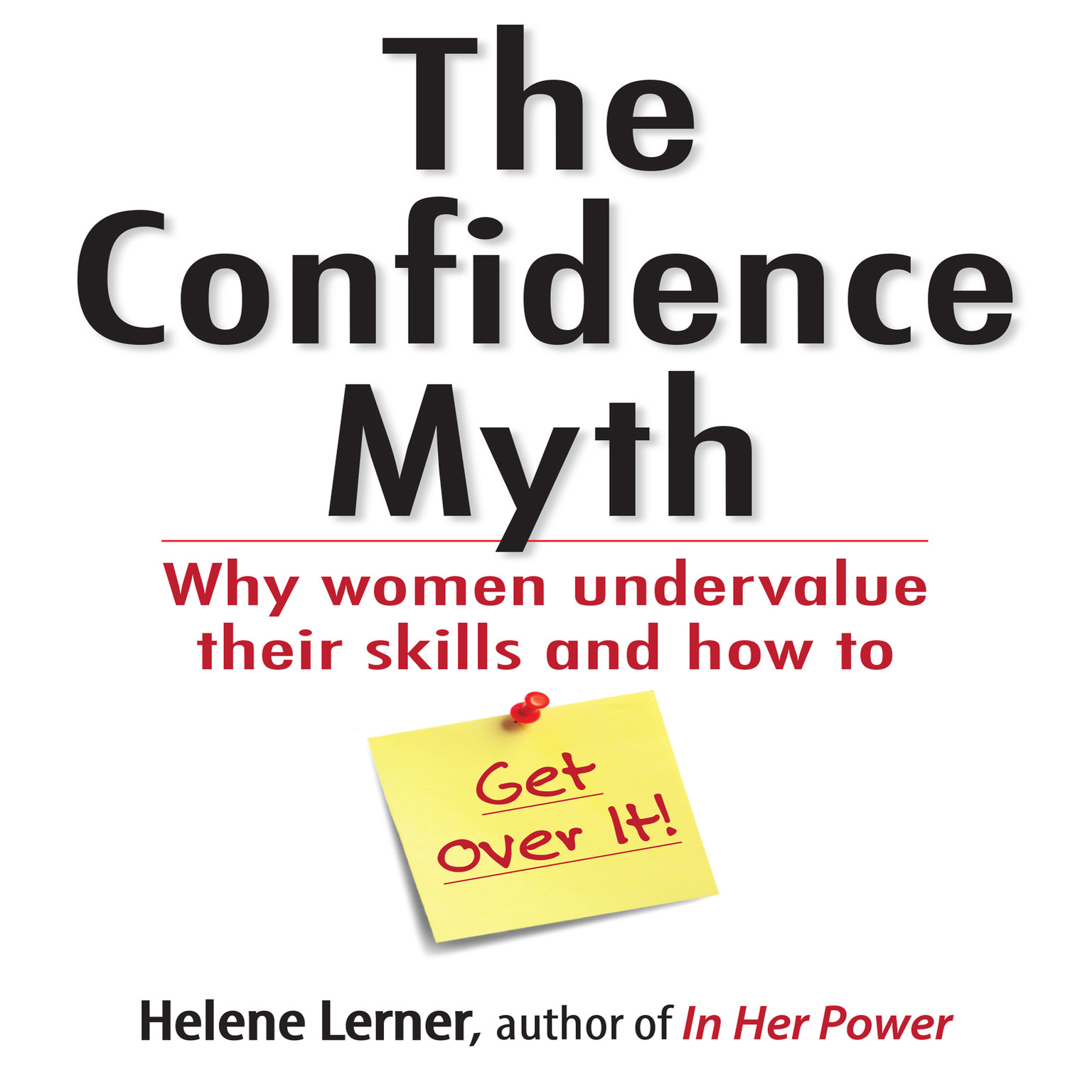 Printable The Confidence Myth: Why Women Undervalue Their Skills, and How to Get Over It Audiobook Cover Art