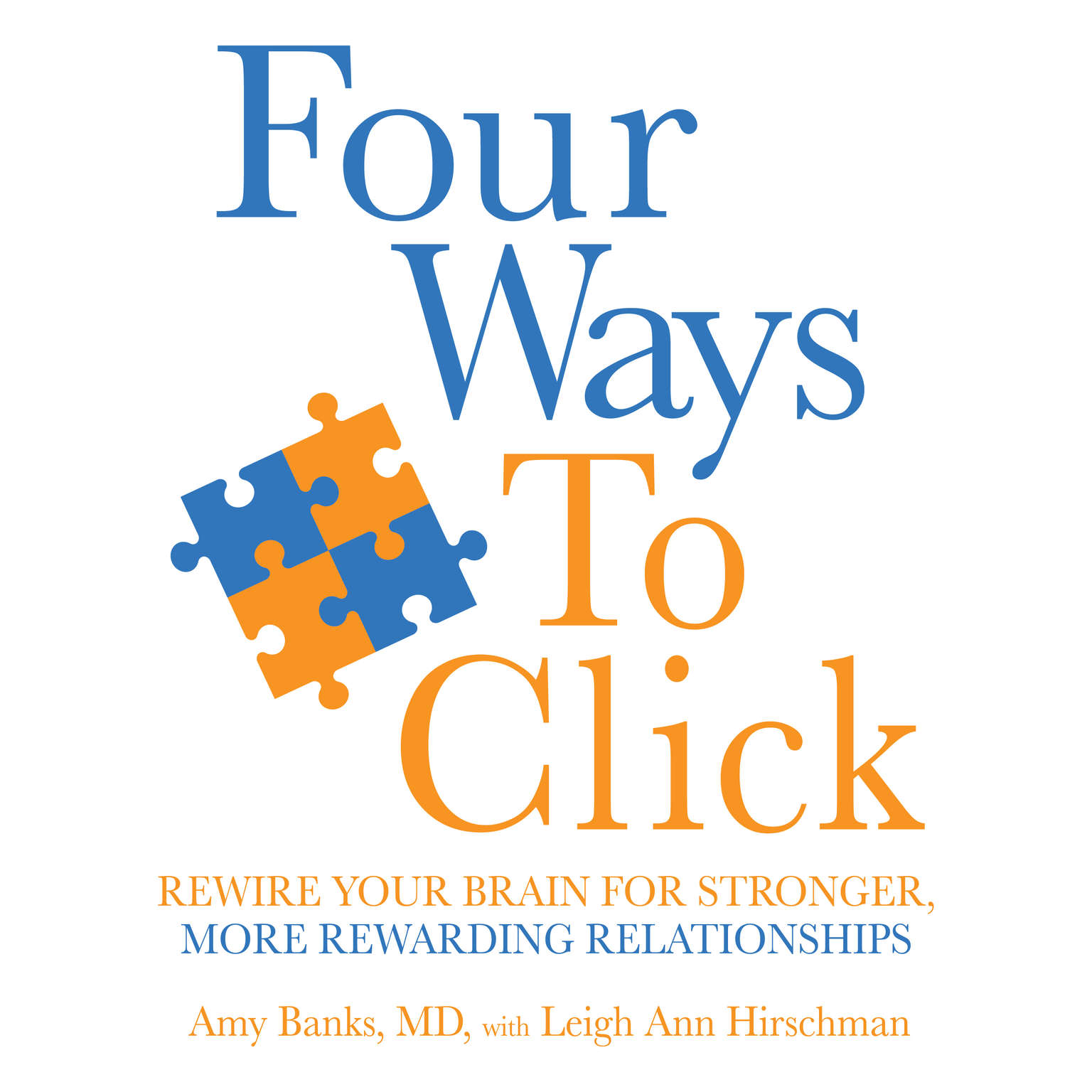 Printable Four Ways to Click: Rewire Your Brain for Stronger, More Rewarding Relationships Audiobook Cover Art
