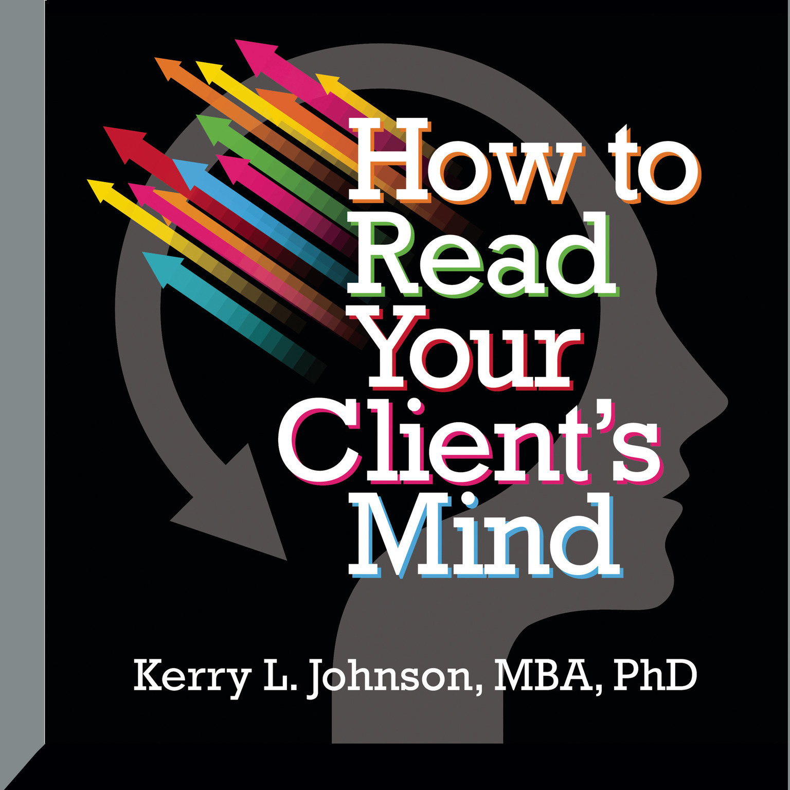 Printable How to Read Your Client's Mind Audiobook Cover Art
