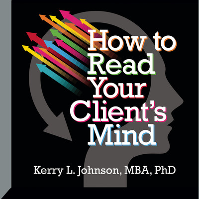 How to Read Your Clients Mind Audiobook, by Kerry Johnson