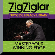 Master Your Winning Edge: Zig Ziglar Success Legacy Library Audiobook, by Zig Ziglar
