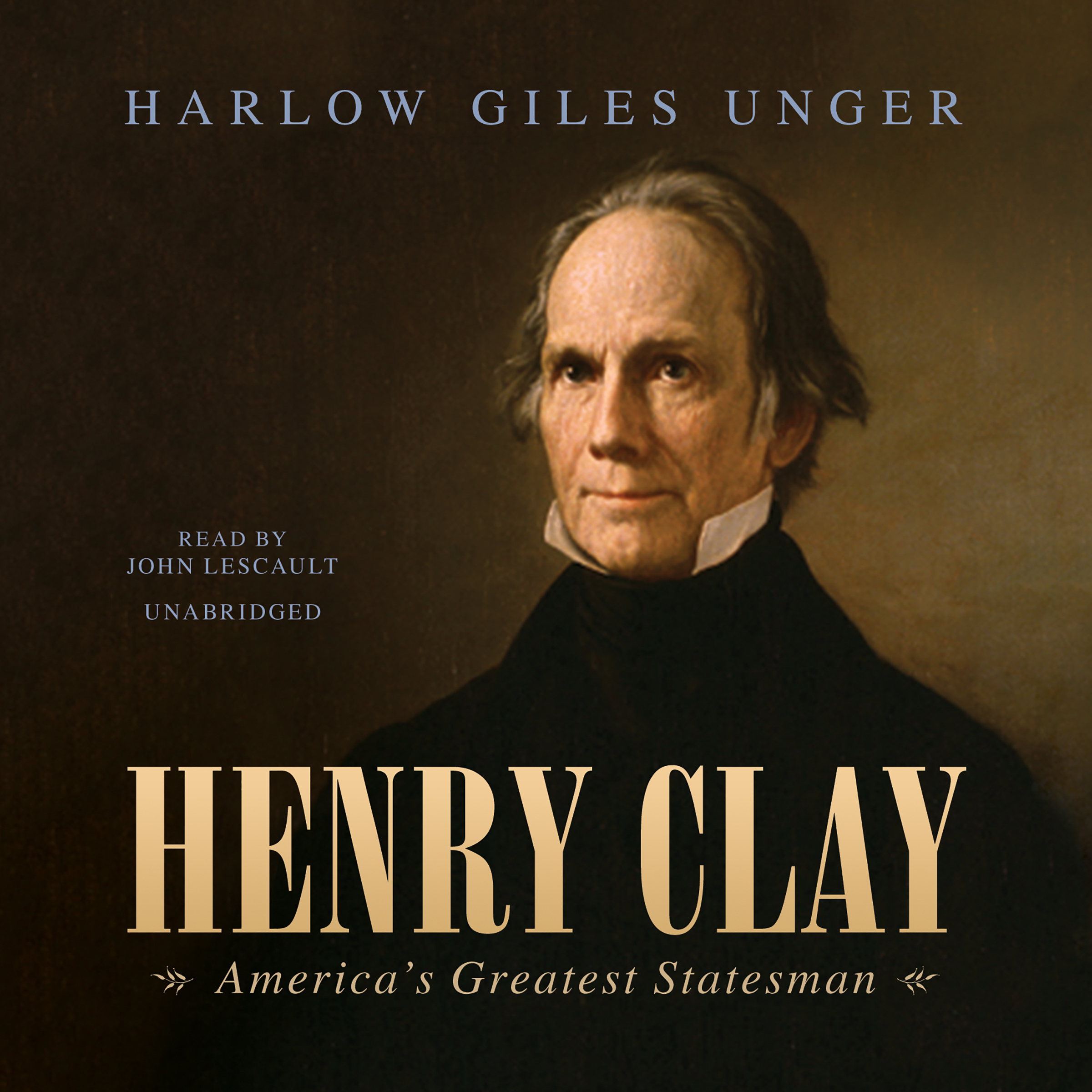 Printable Henry Clay: America's Greatest Statesman Audiobook Cover Art