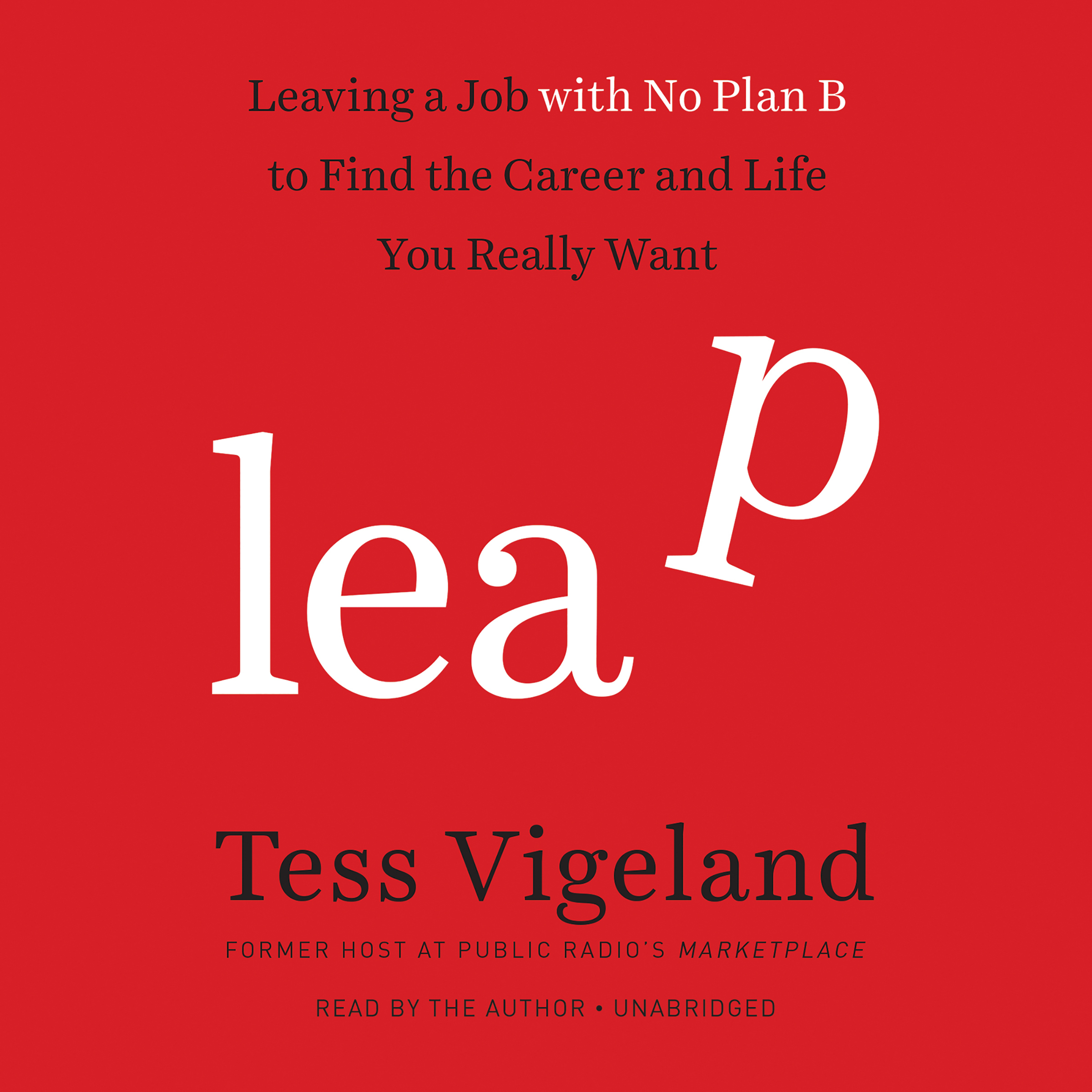 Printable Leap: Leaving a Job with No Plan B to Find the Career and Life You Really Want Audiobook Cover Art