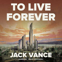 To Live Forever Audiobook, by Jack Vance