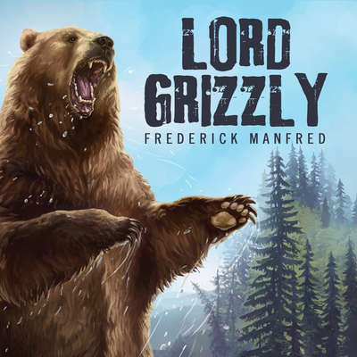 Lord Grizzly Audiobook, by Frederick Manfred