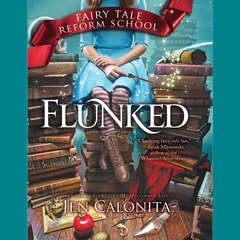 Flunked Audiobook, by Jen Calonita