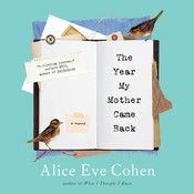The Year My Mother Came Back: A Memoir