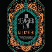 The Strangler Vine: A Novel, by M.J. Carter