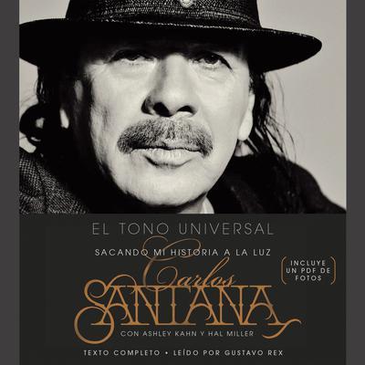 El Tono Universal: Sacando mi Historia a la Luz Audiobook, by Carlos Santana