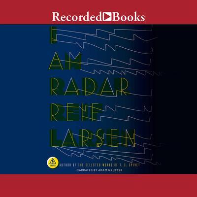 I Am Radar Audiobook, by Reif Larsen