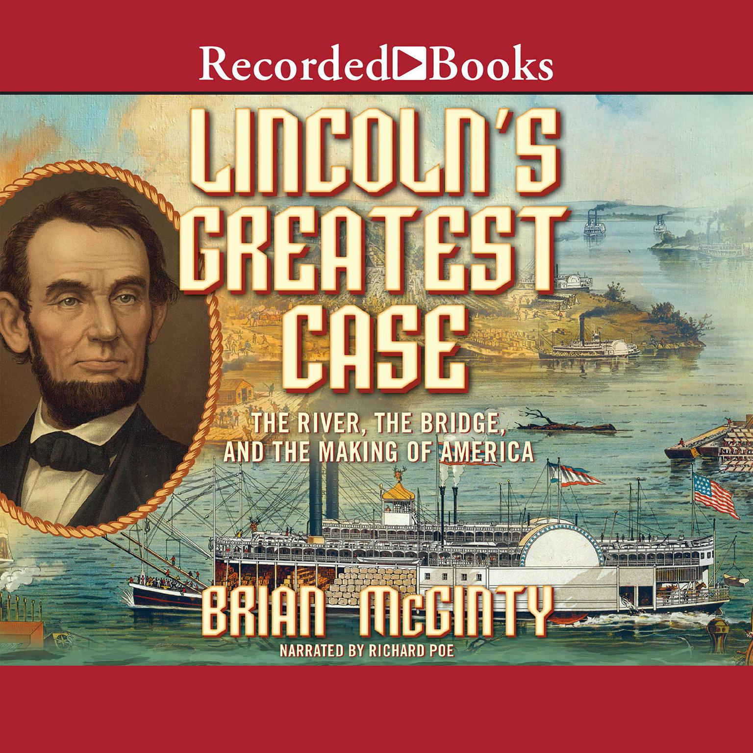 Printable Lincoln's Greatest Case: The River, the Bridge, and the Making of America Audiobook Cover Art
