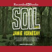 Soil: A Novel, by Jamie Kornegay