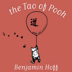 The Tao of Pooh Audiobook, by Benjamin Hoff