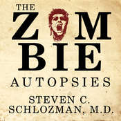 The Zombie Autopsies: Secret Notebooks from the Apocalypse, by Steven C. Schlozman