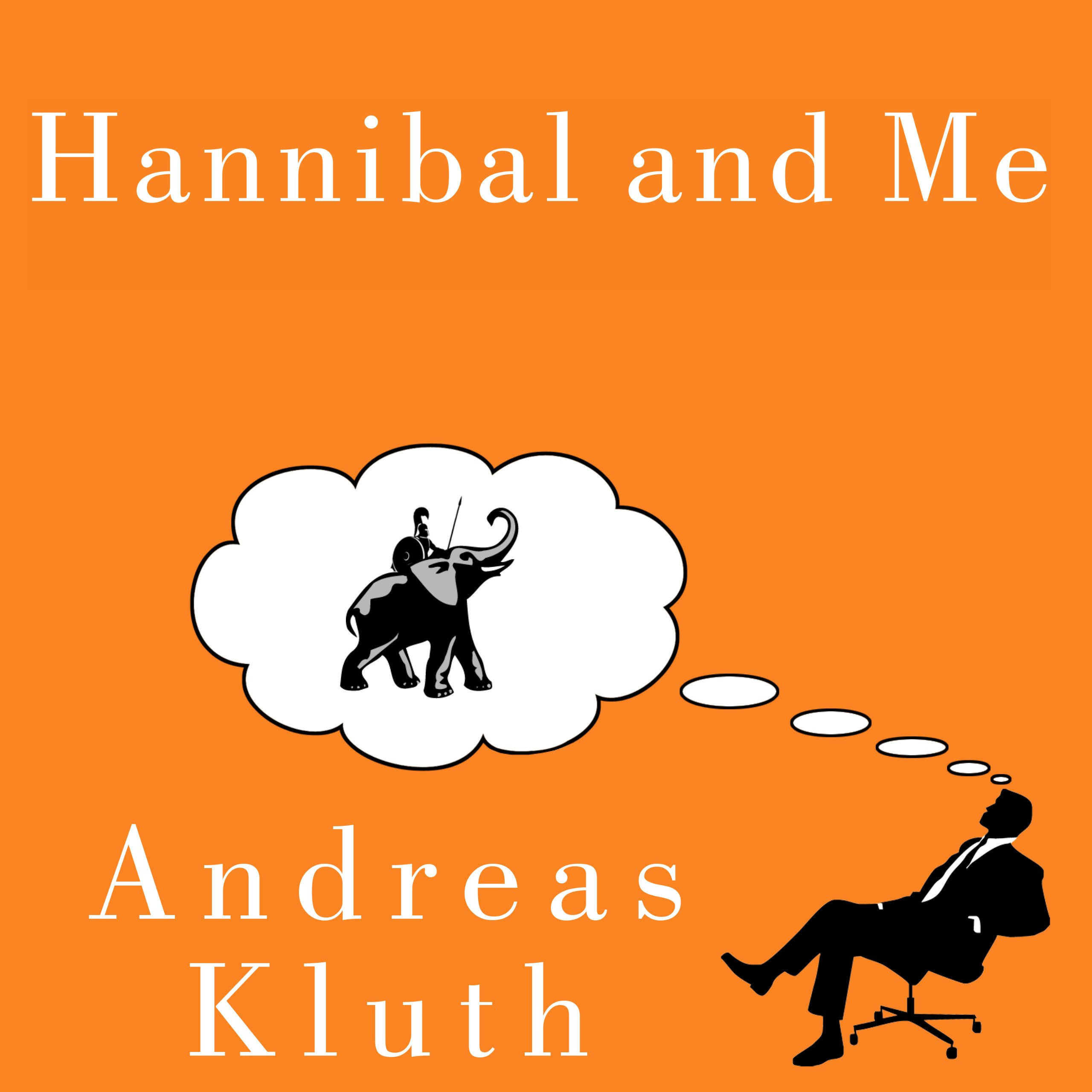 Printable Hannibal and Me: What History's Greatest Military Strategist Can Teach Us About Success and Failure Audiobook Cover Art