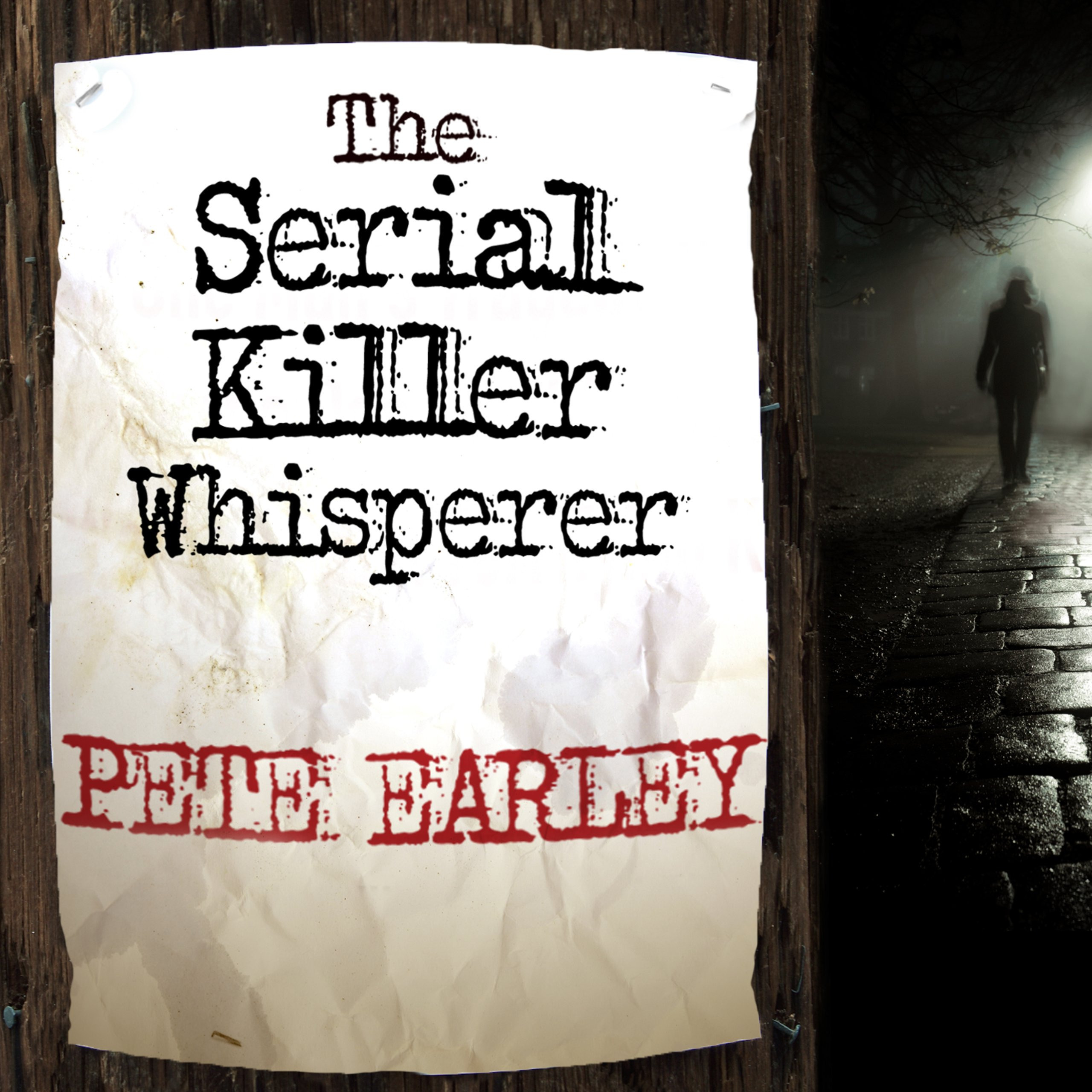 Printable The Serial Killer Whisperer: How One Man's Tragedy Helped Unlock the Deadliest Secrets of the World's Most Terrifying Killers Audiobook Cover Art