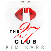 The 27 Club Audiobook, by Kim Karr