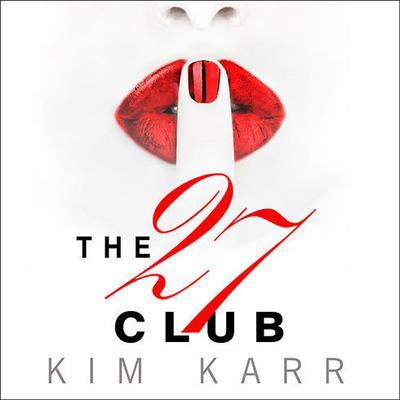The 27 Club Audiobook, by Kim Karr