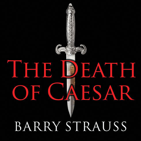 Printable The Death of Caesar: The Story of History's Most Famous Assassination Audiobook Cover Art
