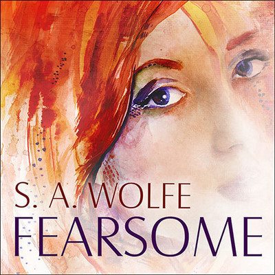 Fearsome Audiobook, by S. A. Wolfe
