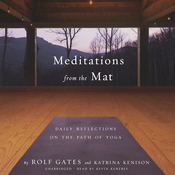 Meditations from the Mat: Daily Reflections on the Path of Yoga, by Rolf Gates, Katrina Kenison
