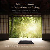 Meditations on Intention and Being: Daily Reflections on the Path of Yoga, Mindfulness, and Compassion, by Rolf Gates