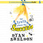 The Truth About My Success, by Dyan Sheldon