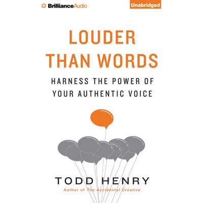 Louder Than Words: Harness the Power of Your Authentic Voice Audiobook, by Todd Henry