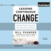 Leading Continuous Change: Navigating Churn in the Real World, by Bill Pasmore