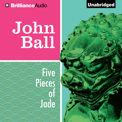 Five Pieces of Jade Audiobook, by John  Ball